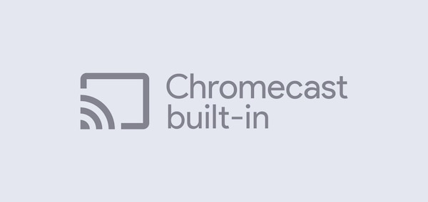 Chromecast built-in