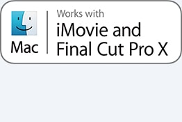 Works with iMovie and Final Cut Pro X